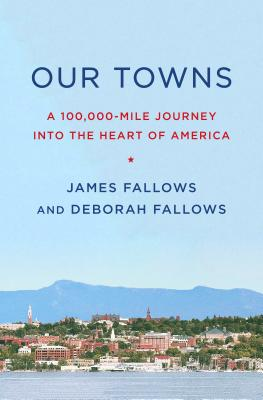 Image for Our Towns: A 100,000-Mile Journey into the Heart of America