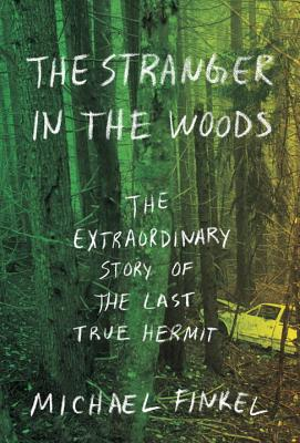 Image for The Stranger in the Woods: The Extraordinary Story of the Last True Hermit