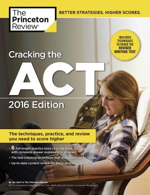 Image for Cracking the ACT with 6 Practice Tests, 2016 Edition (College Test Preparation)