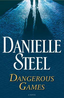 Dangerous Games: A Novel, Danielle Steel