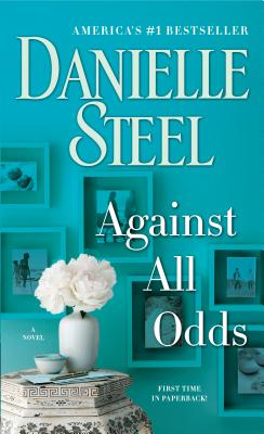 Against All Odds: A Novel, Danielle Steel