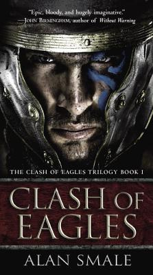 Image for Clash of Eagles: The Clash of Eagles Trilogy Book I