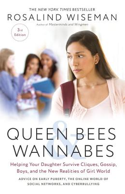 Image for Queen Bees and Wannabes, 3rd Edition: Helping Your Daughter Survive Cliques, Gossip, Boys, and the New Realities of Girl World