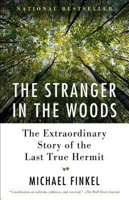Image for The Stranger in the Woods The Extraordinary Story of the Last True Hermit