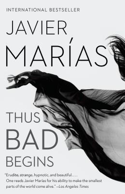 Thus Bad Begins, Marías, Javier