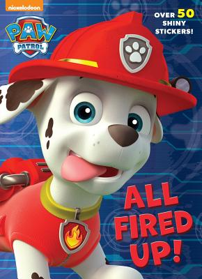 All Fired Up! (Paw Patrol), Golden Books