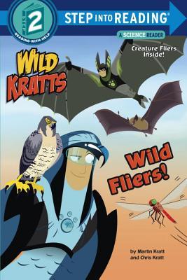 Wild Fliers! (Wild Kratts) (Step into Reading), Chris Kratt,Martin Kratt