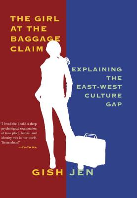 Image for Girl at the Baggage Claim: Explaining the East-West Culture Gap, The