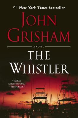The Whistler: A Novel, John Grisham