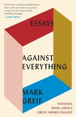 Image for Against Everything: Essays