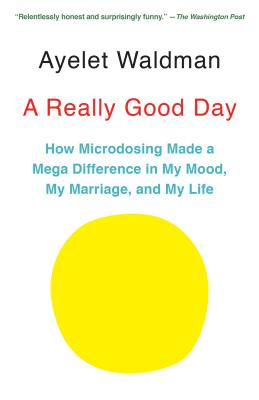 Image for A Really Good Day: How Microdosing Made a Mega Difference in My Mood, My Marriage, and My Life