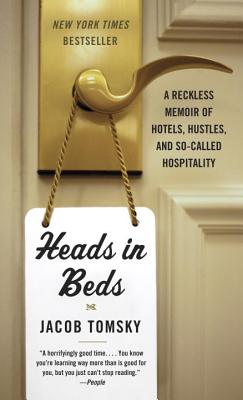 "Image for ""Heads in Beds: A Reckless Memoir of Hotels, Hustles, and So-Called Hospitality"""
