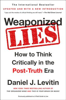 Image for Weaponized Lies: How to Think Critically in the Post-Truth Era