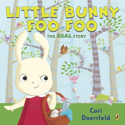 Image for LITTLE BUNNY FOO FOO: THE REAL STORY