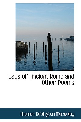 Image for Lays of Ancient Rome and Other Poems
