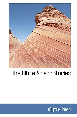 The White Shield: Stories, Reed, Myrtle