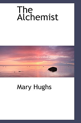 The Alchemist, Hughs, Mary