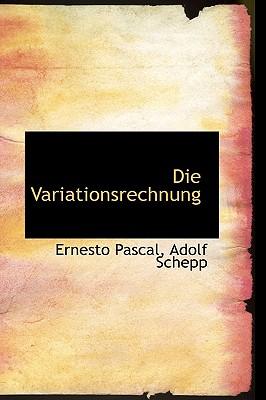 Die Variationsrechnung (German Edition), Pascal, Ernesto