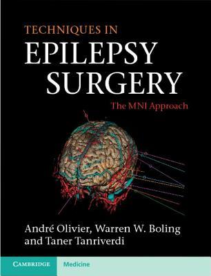 Techniques in Epilepsy Surgery: The MNI Approach (Cambridge Medicine (Hardcover)), Olivier, Andr�; Boling, Warren W.; Tanriverdi, Taner