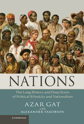 Image for Nations: The Long History and Deep Roots of Political Ethnicity and Nationalism