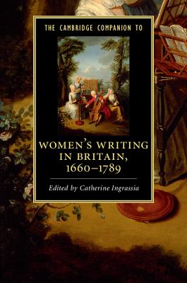 The Cambridge Companion to Women's Writing in Britain, 1660-1789 (Cambridge Companions to Literature)