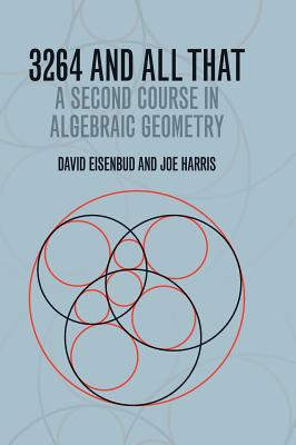 Image for 3264 and All That: A Second Course in Algebraic Geometry