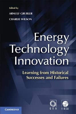 Image for Energy Technology Innovation: Learning from Historical Successes and Failures