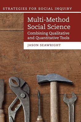 Image for Multi-Method Social Science: Combining Qualitative and Quantitative Tools (Strategies for Social Inquiry)
