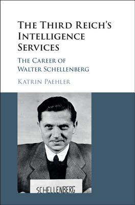 Image for The Third Reich's Intelligence Services: The Career of Walter Schellenberg