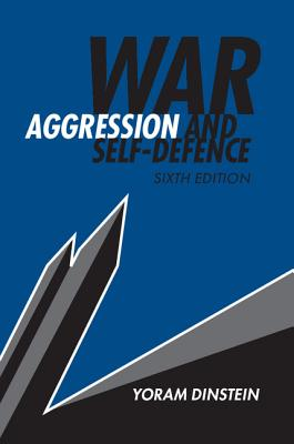 War, Aggression and Self-Defence, Dinstein, Yoram