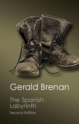 The Spanish Labyrinth: An Account of the Social and Political Background of the Spanish Civil War (Canto Classics), Gerald Brenan