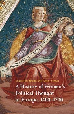 Image for A History of Women's Political Thought in Europe, 1400-1700