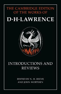 Introductions and Reviews (The Cambridge Edition of the Works of D. H. Lawrence), Lawrence, D. H.