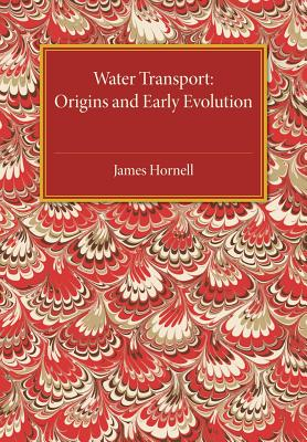 Water Transport: Origins and Early Evolution, Hornell, James