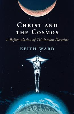Image for Christ and the Cosmos: A Reformulation of Trinitarian Doctrine