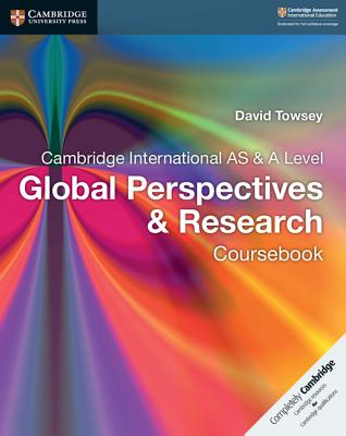 Image for Cambridge International AS & A Level Global Perspectives & Research Coursebook (Cambridge International Examinations)
