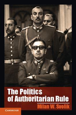 Image for The Politics of Authoritarian Rule (Cambridge Studies in Comparative Politics)