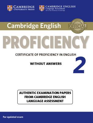 Image for Cambridge English Proficiency 2 Student's Book Without Answers  Authentic Examination Papers from Cambridge English Language Assessment