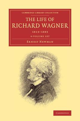 Image for The Life of Richard Wagner 4 Volume Paperback Set (Cambridge Library Collection - Music)