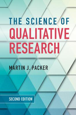 The Science of Qualitative Research, Packer, Martin J.