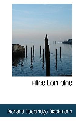 Alice Lorraine, Blackmore, Richard Doddridge