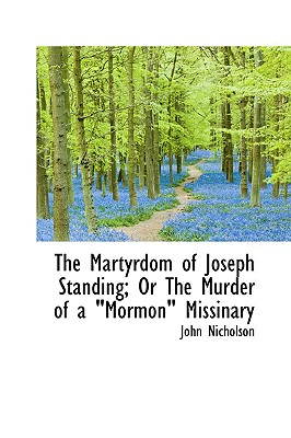 """Image for The Martyrdom of Joseph Standing; Or The Murder of a Mormon"""" Missinary"""""""