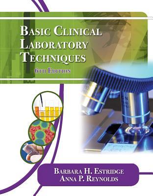Basic Clinical Laboratory Techniques, Estridge, Barbara H.; Reynolds, Anna P.
