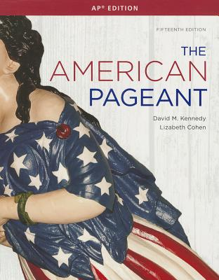 The American Pageant: A History of the American People, AP Edition, Kennedy, David M.; Cohen, Lizabeth