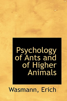 Psychology of Ants and of Higher Animals, Erich, Wasmann
