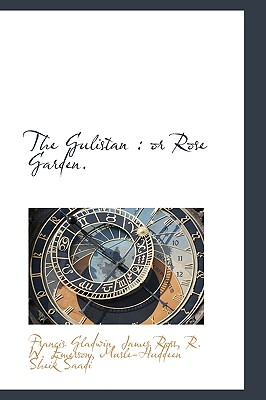 The Gulistan: or Rose Garden., Gladwin, Francis; Ross, James; Emerson, R. W.