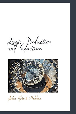 Logic, Deductive and Inductive, Hibben, John Grier