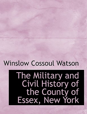 Image for The Military and Civil History of the County of Essex, New York