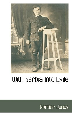With Serbia Into Exile, Jones, Fortier