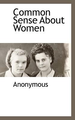 Common Sense About Women, Anonymous, .